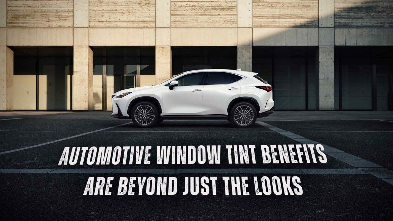 Automotive Window Tint Benefits Are Beyond Just The Looks - Automotive Window Tinting in the Tukwila, Washington area